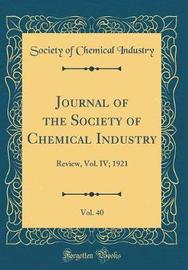 Journal of the Society of Chemical Industry, Vol. 40 by Society Of Chemical Industry