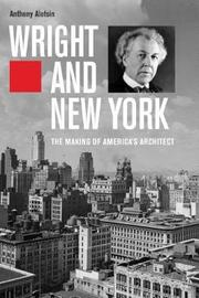 Wright and New York by Anthony Alofsin