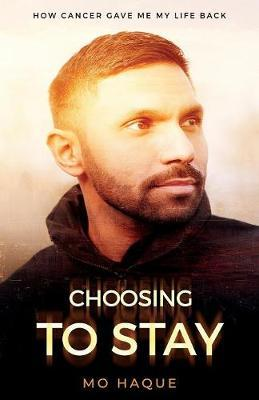Choosing To Stay by Mo Haque
