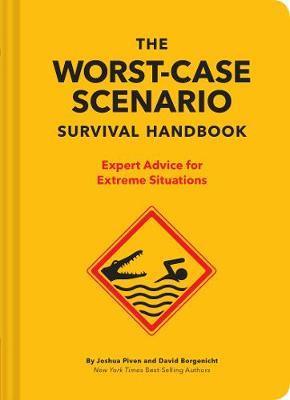 The NEW Worst-Case Scenario Survival Handbook by David Borgenicht