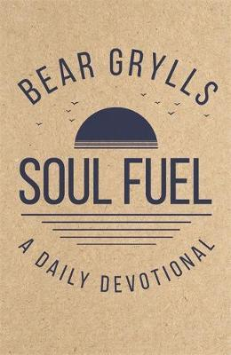 Soul Fuel by Bear Grylls