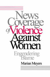News Coverage of Violence against Women by Marian Meyers image
