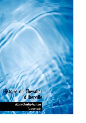 Histoire Du Chevalier D'Iberville by Adam Charles Gustave Desmazures image