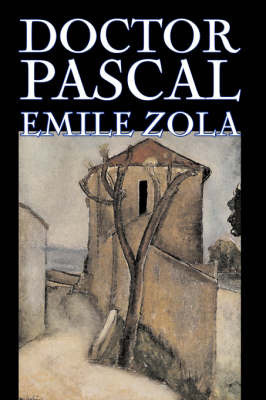 Doctor Pascal by Emile Zola