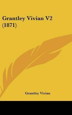 Grantley Vivian V2 (1871) by Grantley Vivian
