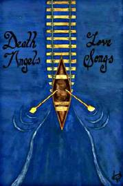 Death Angels and Love Songs (2nd Edition) by Caleb Lail