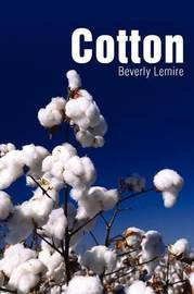 Cotton by Beverly Lemire