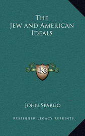 The Jew and American Ideals by John Spargo