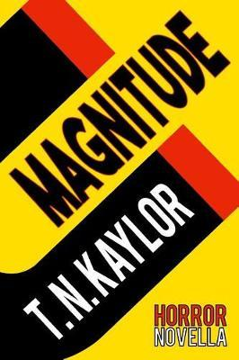 Magnitude by T N Kaylor
