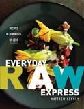 Everyday Raw Express by Matthew Kenney
