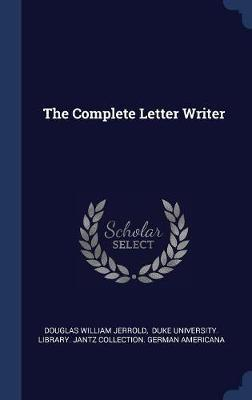 The Complete Letter Writer by Douglas William Jerrold image
