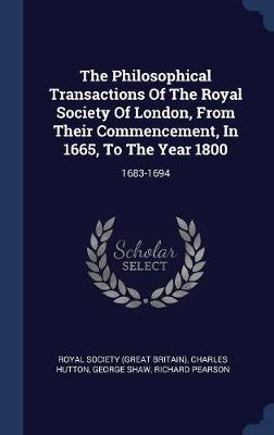 The Philosophical Transactions of the Royal Society of London, from Their Commencement, in 1665, to the Year 1800 by Charles Hutton image