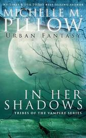 In Her Shadows by Michelle M Pillow