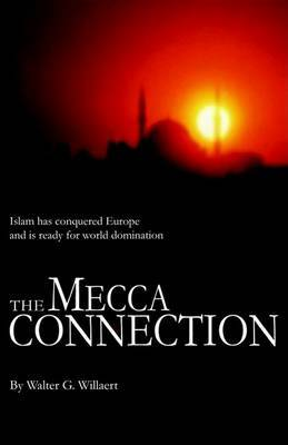 The Mecca Connection by Walter G Willaert image