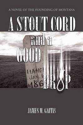 A Stout Cord and a Good Drop by James Gaitis