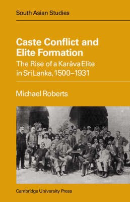 Caste Conflict Elite Formation by Michael Roberts