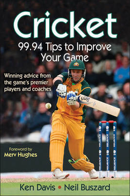 Cricket: 99.94 Tips to Improve Your Game by Ken Davis