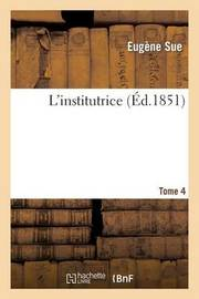 L'Institutrice.Tome 4 by Eugene Sue