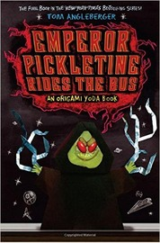Emperor Pickletine Rides the Bus: Origami Yoda Book 6 by Tom Angleberger