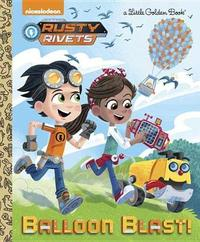Balloon Blast! (Rusty Rivets) by Mickie Matheis