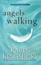Angels Walking by Karen Kingsbury