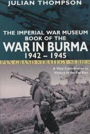 The Imperial War Museum Book of the War in Burma 1942-1945 by Julian Thompson image