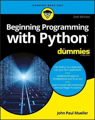 Beginning Programming with Python For Dummies by John Paul Mueller
