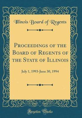Proceedings of the Board of Regents of the State of Illinois by Illinois Board of Regents