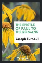 The Epistle of Paul to the Romans by Joseph Turnbull image