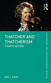 Thatcher and Thatcherism by Eric J Evans
