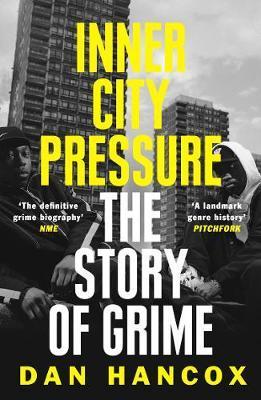Inner City Pressure by Dan Hancox