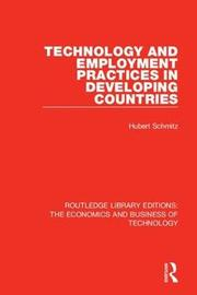 Technology and Employment Practices in Developing Countries by Hubert Schmitz