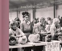 Dog Show 1961-1978 by Shirley Baker