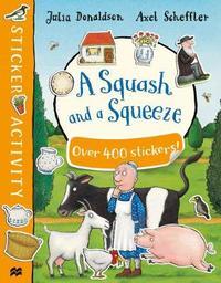 A Squash and a Squeeze Sticker Book by Julia Donaldson