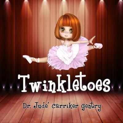 Twinkletoes by Jude Carriker Gentry