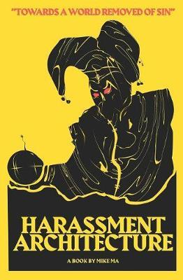 Harassment Architecture by Mike Ma