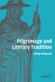 Pilgrimage and Literary Tradition by Philip Edwards