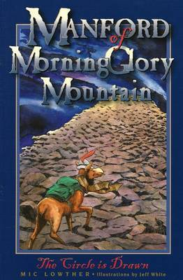 Manford of MorningGlory Mountain: Bk. 1 by Mic Lowther
