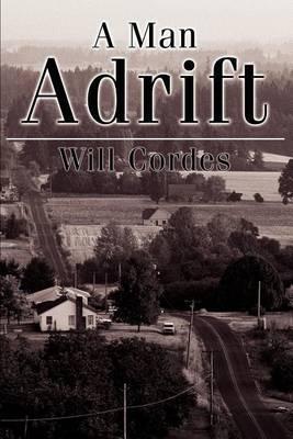 A Man Adrift by Will Cordes