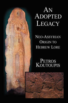 An Adopted Legacy: Neo-Assyrian Origin to Hebrew Lore by Petros Koutoupis image