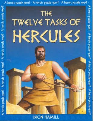 Twelve Tasks of Hercules by Dion Hamill