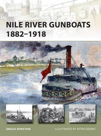 Nile River Gunboats 1882-1918 by Angus Konstam