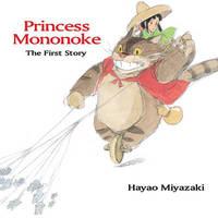 Princess Mononoke: The First Story by Hayao Miyazaki