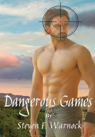 Dangerous Games by Steven F Warnock image