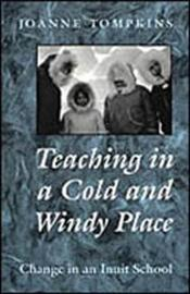 Teaching in a Cold and Windy Place by Joanne Tompkins image