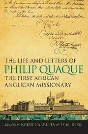 The Life and Letters of Philip Quaque, the First African Anglican Missionary image