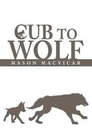 Cub to Wolf by Mason MacVicar