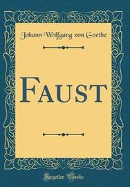 Faust (Classic Reprint) by Johann Wolfgang von Goethe image