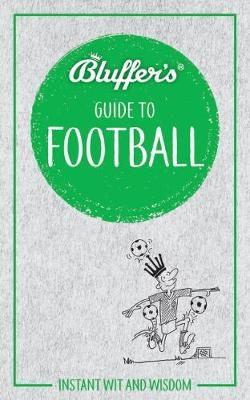 Bluffer's Guide To Football by Mark Mason image