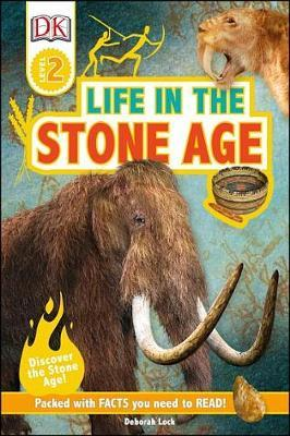 DK Readers L2: Life in the Stone Age by Deborah Lock image